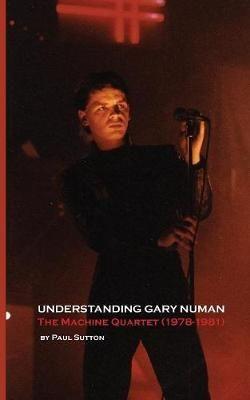 Understanding Gary Numan: The Machine Quartet (1978-1981)
