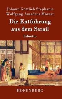 Die Entfuhrung aus dem Serail: Libretto
