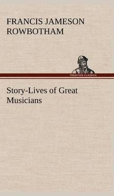 Story-Lives of Great Musicians