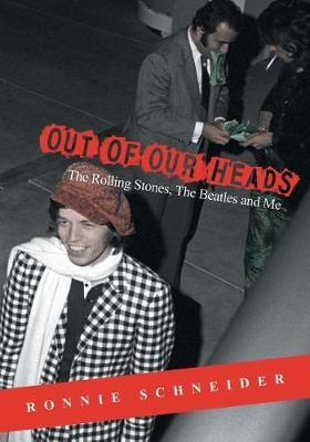 Out of Our Heads: The Rolling Stones, The Beatles and Me