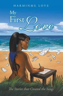 My First Love: The Stories That Created the Songs