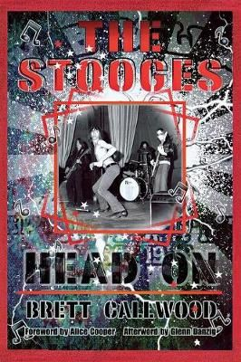 The Stooges: Head On, a Journey Through the Michigan Underground