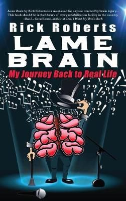 Lame Brain: My Journey Back to Real Life