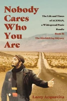 Nobody Cares Who You Are: Book II: The Hitchhiking Odyssey