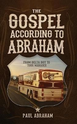 The Gospel According to Abraham: From Delta Boy to Tour Manager