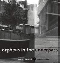 Orpheus in the Underpass