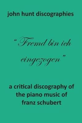 A Critical Discography of the Piano Music of Franz Schubert