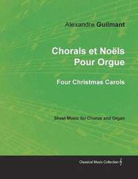 Chorals et Noels Pour Orgue - Four Christmas Carols - Sheet Music for Chorus and Organ