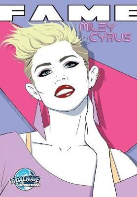 Fame: Miley Cyrus