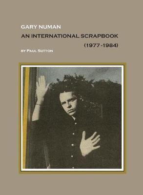 Gary Numan, An International Scrapbook: 1977-1984