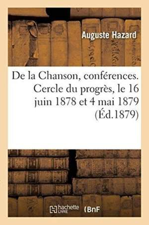 de la Chanson, Conf rences. Cercle Du Progr s, Le 16 Juin 1878 Et 4 Mai 1879