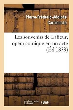 Les souvenirs de Lafleur, opera-comique en un acte
