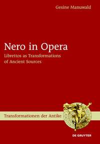 Nero in Opera: Librettos as Transformations of Ancient Sources