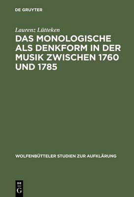 Monologische als Denkform in Der Musik Zwischen 1760 Und 1785, Das
