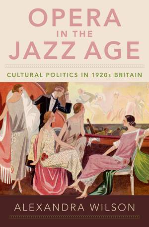 Opera in the Jazz Age: Cultural Politics in 1920s Britain