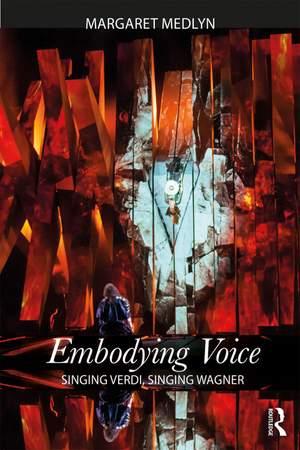 Embodying Voice: Singing Verdi, Singing Wagner