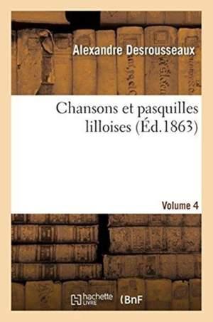 Chansons et pasquilles lilloises. Volume 4