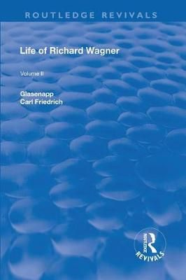 Revival: Life of Richard Wagner Vol. II (1902): Opera and Drama