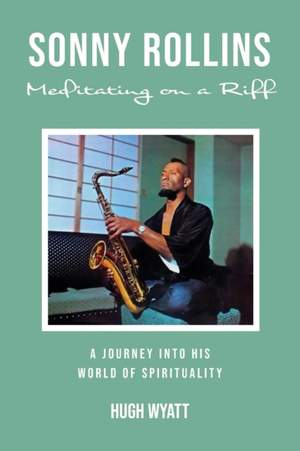 Sonny Rollins: Meditating on a Riff