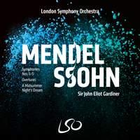 Mendelssohn: Symphonies, Overtures, & Incidental Music from A Midsummer Night's Dream