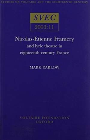 Nicolas-Etienne Framery: and lyric theatre in eighteenth-century France