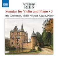Ferdinand Ries: Sonatas for Violin and Piano, Vol. 3