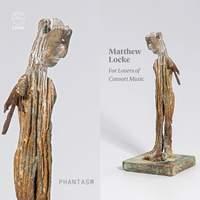 Matthew Locke: For Lovers of Consort Music