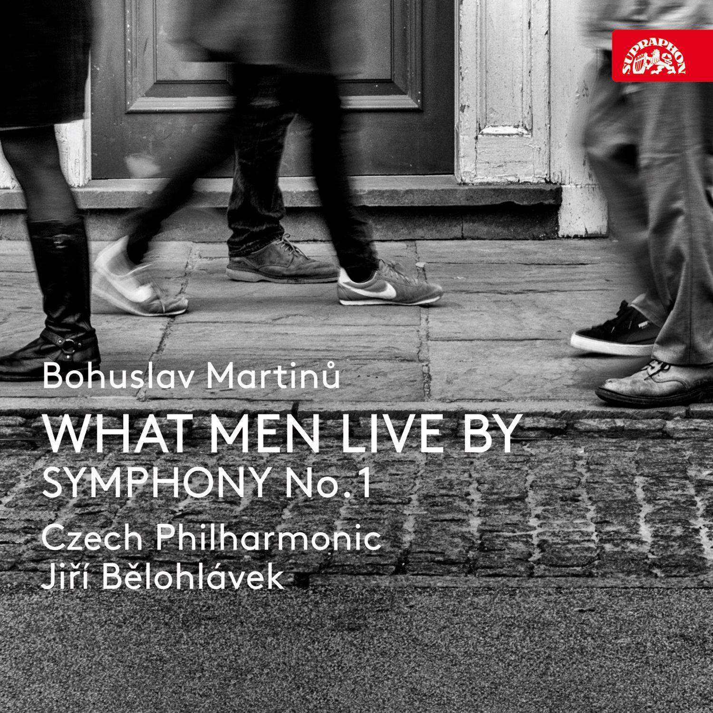 Martinů: What Men Live By & Symphony No.1