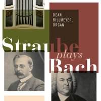 Straube Plays Bach