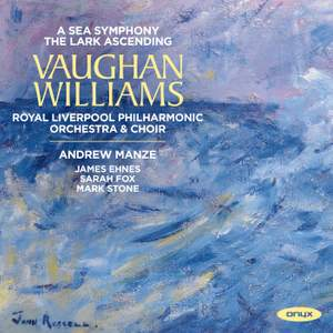 Vaughan Williams: A Sea Symphony & The Lark Ascending