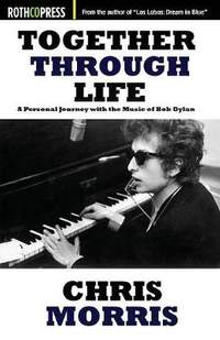 Together Through Life: A Personal Journey with the Music of Bob Dylan
