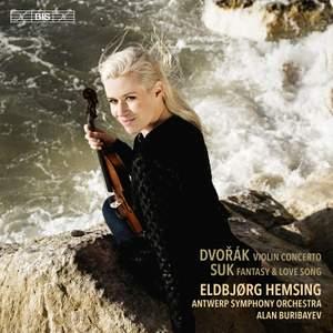 Dvořák & Suk: Works for Violin & Orchestra
