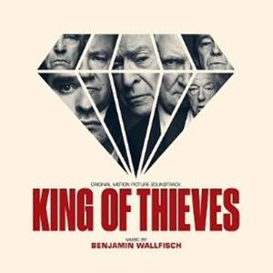 Benjamin Wallfisch: King of Thieves (Original Motion Picture Soundtrack) - Vinyl Edition
