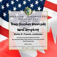 2018 American Bandmasters Association (ABA): Texas Christian University Wind Symphony [Live]
