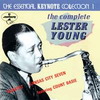 The Essential Keynote Collection 1: The Complete Lester Young