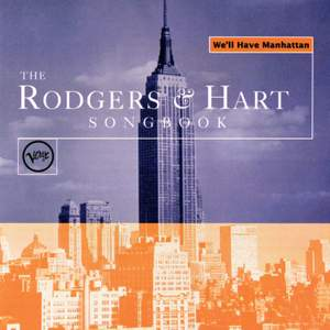 The Rogers & Hart Songbook: We'll Have Manhattan