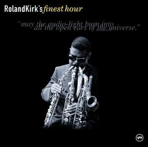 Roland Kirk's Finest Hour