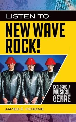 Listen to New Wave Rock!: Exploring a Musical Genre