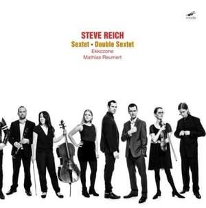 Reich: Sextet & Double Sextet - Vinyl Edition