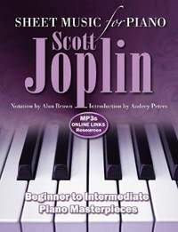 Scott Joplin: Sheet Music for Piano: From Beginner to Intermediate; Over 25 Masterpieces