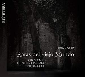 Rions Noir - Chanson et Polyphonie profane pré-baroque