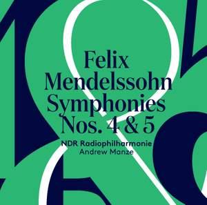 Mendelssohn: Symphonies Nos. 4 & 5