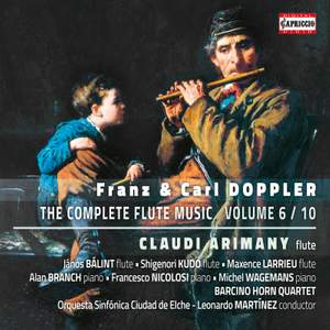 Franz & Carl Doppler: The Complete Flute Music, Volume 6