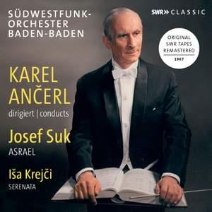 Karel Ančerl conducts Josef Suk Asrael & Isa Krejči Serenata Product Image