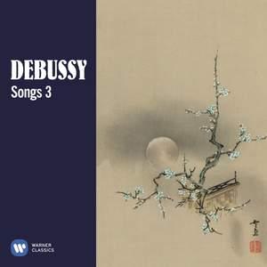 Debussy: Songs, Vol. 3