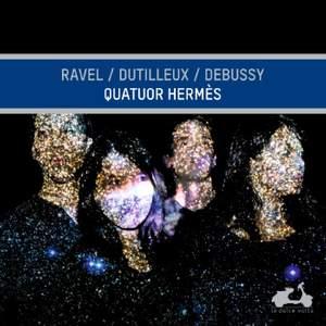 Quatuor Hermès: Ravel, Dutilleux & Debussy