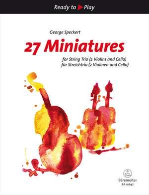 Speckert, George: 27 Miniatures for String Trio