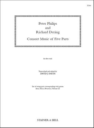 Philips, Peter and Dering, Richard: Consort Music of 5 parts
