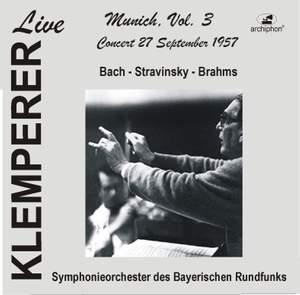 Klemperer Live: Munich, Vol. 3 — Bach, Brahms & Stravinsky (Historical Recordings)