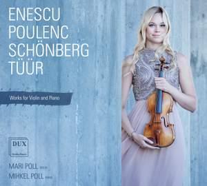 Enescu, Poulenc, Schoenberg & Tuur: Works for Violin & Piano